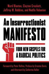 An Insurrectionist Manifesto: Four New Gospels for a Radical Politics