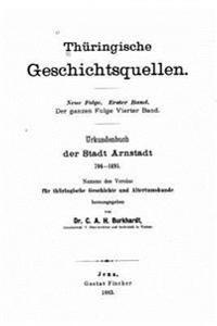 Urkundenbuch Der Stadt Arnstadt, 704-1495