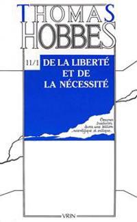 Thomas Hobbes: Iuvres XI-1 de La Liberte Et de La Necessite Suivi de Reponse a la Capture de Leviathan (Controverse Avec Bramhall, 1)