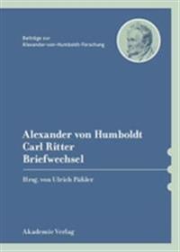 Alexander Von Humboldt / Carl Ritter, Briefwechsel