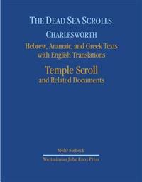 The Dead Sea Scrolls: Hebrew, Aramaic, and Greek Texts with English Translations: Volume 7: Temple Scroll and Related Documents