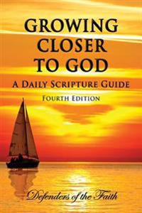 Growing Closer to God - A Daily Scripture Guide: The Holy Bible in One Year