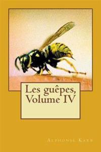 Les Guepes, Volume IV