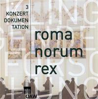 Romanorum Rex: Musik in Zentraleuropa Des 15. Jahrhunderts