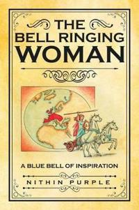The Bell Ringing Woman: A Blue Bell of Inspiration