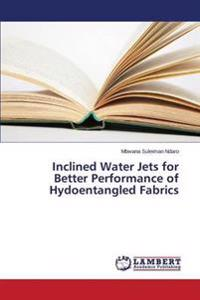 Inclined Water Jets for Better Performance of Hydoentangled Fabrics