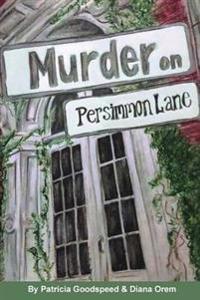 Murder on Persimmon Lane