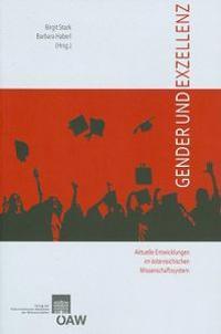 Gender Und Exzellenz - Aktuelle Entwicklungen Im Osterreichischen Wissenschaftssystem: Eine Dokumentation Des Symposiums Vom 13. Nov. 2007 an Der Oste