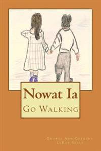 Nowat Ia: Go Walking