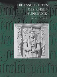 Die Inschriften Des Rhein-Hunsruck-Kreises II: (Ehem. Lkrs. Simmern Und Westlicher Teil Des Ehem. Lkrs. St. Goar)