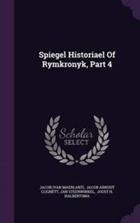 Spiegel Historiael of Rymkronyk, Part 4