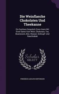 Die Weinflasche Chokolaten Und Theekanne