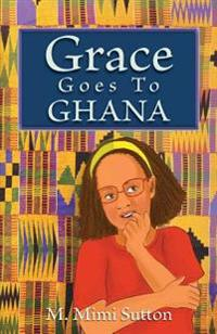 Grace Goes to Ghana