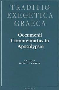 Oecvmenii Commentarivs in Apocalypsin