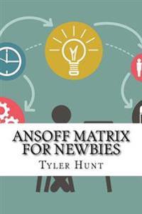 Ansoff Matrix for Newbies