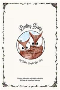 Darling Daisy: A Father-Daughter Love Story