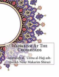 Wahabism at the Crossroads