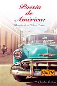 Poesia de America: Memorias de Un Exiliado Cubano