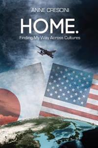 Home.: Finding My Way Across Cultures