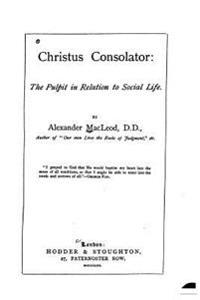 Christus Consolator, the Pulpit in Relation to Social Life