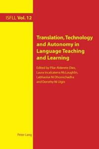 Translation, Technology and Autonomy in Language Teaching and Learning