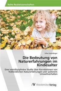 Die Bedeutung Von Naturerfahrungen Im Kindesalter