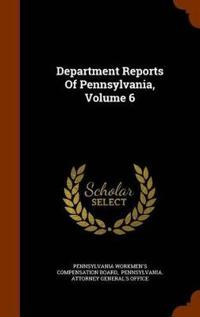 Department Reports of Pennsylvania, Volume 6