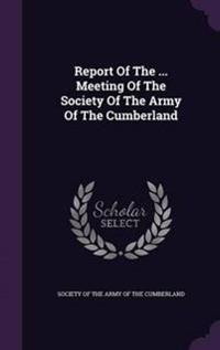 Report of the ... Meeting of the Society of the Army of the Cumberland