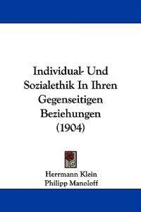 Individual- Und Sozialethik in Ihren Gegenseitigen Beziehungen