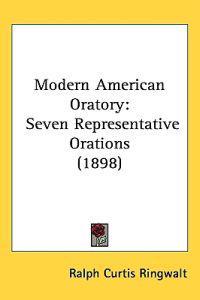 Modern American Oratory
