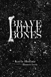 Brave Little Bones