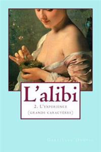 L'Alibi 2 (Grands Caracteres): L'Experience