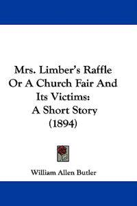 Mrs. Limber's Raffle or a Church Fair and Its Victims