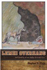 Lemhi Overhang: Adventures of an Idaho Private Eye
