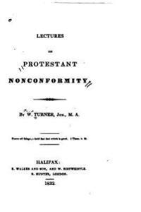 Lectures on Protestant Nonconformity