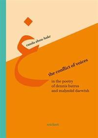 The Conflict of Voices in the Poetry of Dennis Brutus and Mahmud Darwish: A Comparative Study