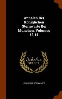 Annalen Der Koniglichen Sternwarte Bei Munchen, Volumes 12-14
