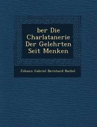 Ber Die Charlatanerie Der Gelehrten Seit Menken
