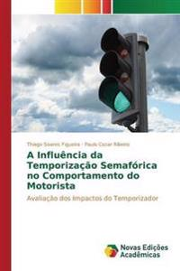 A Influencia Da Temporizacao Semaforica No Comportamento Do Motorista