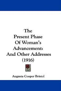The Present Phase of Woman's Advancement