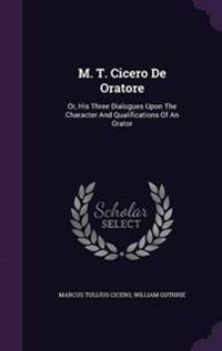M. T. Cicero de Oratore