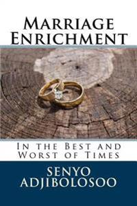 Marriage Enrichment: In the Best and Worst of Times