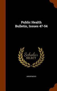 Public Health Bulletin, Issues 47-54