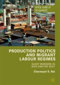 Production Politics and Migrant Labour Regimes