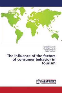 The Influence of the Factors of Consumer Behavior in Tourism