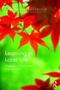 Learning in Later Life: Challenges for Social Work and Social Care