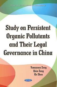 Study on Persistent Organic Pollutants and Their Legal Governance in China