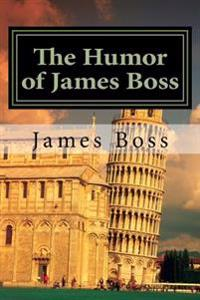 The Humor of James Boss: A Collection of 400 Interactive Jokes