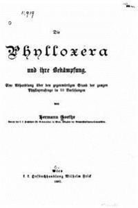 Die Phylloxera Und Ihre Bekämpfung