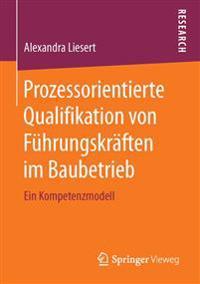 Prozessorientierte Qualifikation Von F hrungskr ften Im Baubetrieb